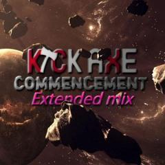Kick Axe - Commencement (170BPM-Edit Extended Mix)