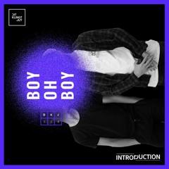 Introduction 129 | Boy Oh Boy