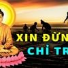 XIN ĐỪNG CHỈ TRÍCH Phật Dạy Buồn Vui Cũng Một Kiếp Người CHO ĐI ĐỂ SỐNG MỘT ĐỜI AN VUI