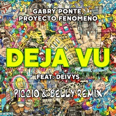 Gabry Ponte, Proyecto Fenomeno Ft. Deivys - Déjà Vu (Piccio & Belly Remix)