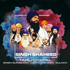 SINGH SHAHEED | OFFICIAL VIDEO | TARLI DIGITAL | GURSEWAK | LUCKY | AULAKH | NEW PUNJABI SONG 2021