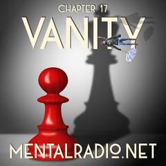 MENTALRADIO - CHAPTER 17 - VANITY