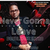 Vicadi Singh- Never Gonna leave (DoubleAce Intro Edit).mp3