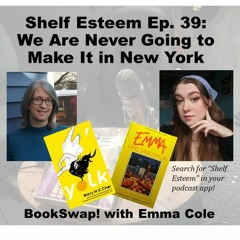 Episode 39 BOOKSWAP: We Are Never Going To Make It In New York