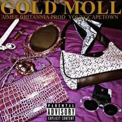 Gold Moll (Prod. YoungCapeTown)