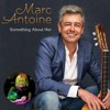 Download Marc Antoine - Something About Her Mp3