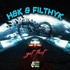 H&K & Filthy K - Get That (FREE DOWNLOAD)