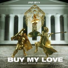 Aaron Jackson - Buy My Love (feat. Megan Hamilton)