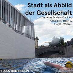 """Episode 3: Gartengespräch """"Die Stadt als Abbild der Gesellschaft. FLUSS BAD BERLIN als öffentlicher Raum des 21. Jahrhunderts?"""" (made with Spreaker)"""