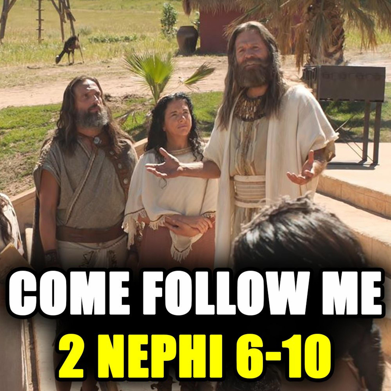 Come Follow Me Q&A for 2 Nephi 6-10...
