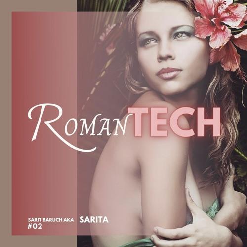 | ROMANTECH #02 | Sarit Baruch AKA SariTa