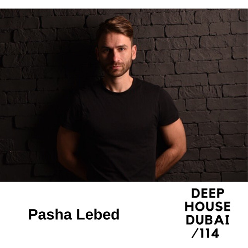 Pasha Lebed - DHD podcast 114 (May 2020)