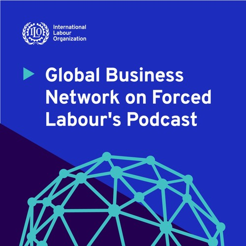 Episode 6: Child and forced labour, human trafficking and illicit trade.