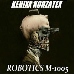 Kenixx Korzatex - Robotics M-1005