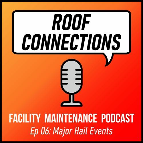 Ep 06: Major Hail Events