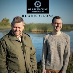 We Are Machine - Afterhours 008 - Blank Gloss