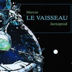 Marcus : Le Vaisseau