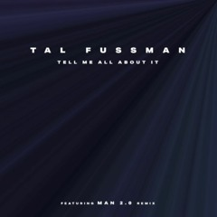 PREMIERE: Tal Fussman - Tell Me All About It [MIdnight People]