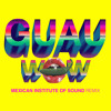 Wow (GUAU! Mexican Institute of Sound Remix) [feat. Mexican Institute Of Sound & Mü (La Banda Bastön)]