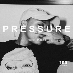 Pressure (Prod. Kaxi)