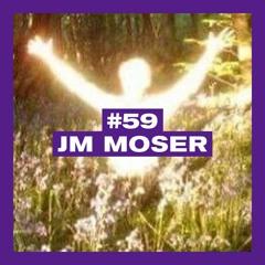 POSITIVE MESSAGES #59 - JM MOSER