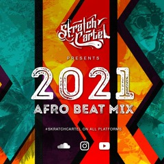 Afro Beat Mix 2021