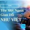 Yeu Mot Nguoi Gian Doi - Nhu Viet - EDM
