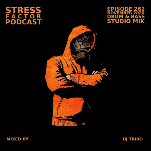 Stress Factor Podcast #262 - DJ Tribo - November 2020 Drum & Bass Studio Mix