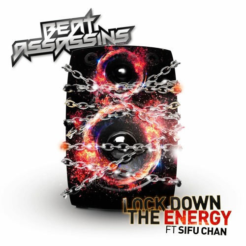Beat Assassins - Lockdown The Energy Ft Sifu Chan