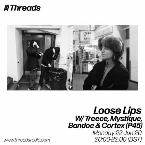 Loose Lips w/ Treece, Mystique & P45 - 22-Jun-20