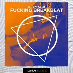 [LPR064] Lizplay Records presents Dub Malub - Fucking Breakbeat
