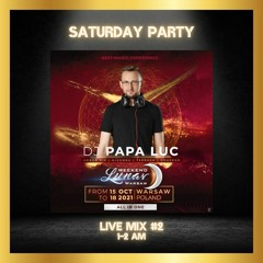 Lunar Weekend Oct'21 - Saturday Party Live Mix #2 - Main Room