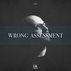 IA Podcast   102: Wrong Assessment