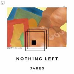 Jares - Nothing Left (Original Mix)