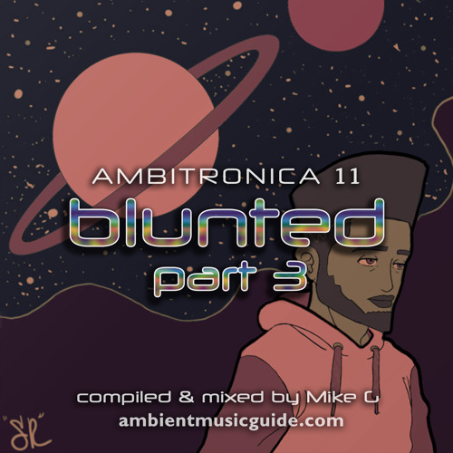 Ambitronica 11 - Blunted Part 3 mixed by Mike G