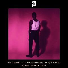 Giveon - Favorite Mistake (PINE Bootleg)[FREE DOWNLOAD]