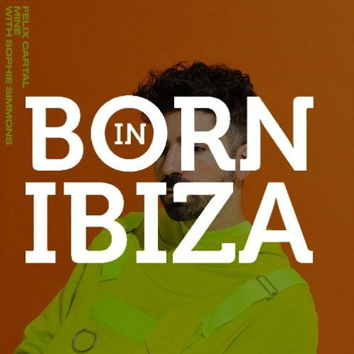 Felix Cartal - Mine (Born In Ibiza Remix)