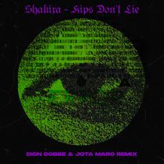 Shakira - Hips Don't Lie (Dion Dobbe & Jota Maro Remix)