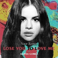 Selena Gomez - Lose You To Love Me (Noor Remix)