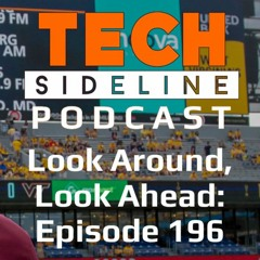 Look Around, Look Ahead: Tech Sideline Podcast 196