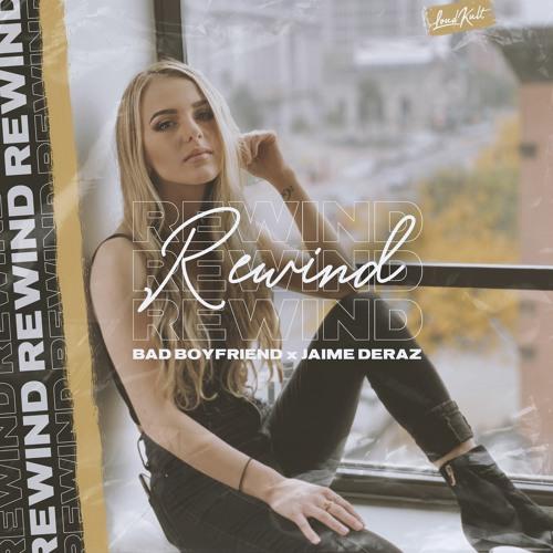 Bad Boyfriend, Jaime Deraz - Rewind