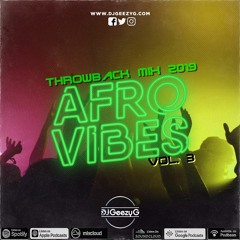 AFRO VIBES VOL. 3 - (THROWBACK MIX 2019)