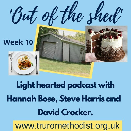 Out of The shed week 10