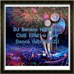 DJ Renato Harripaul Chill EDM — Slow Dance (Mix) (2021)