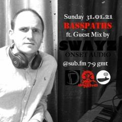 Basspaths@SubFm 31.01.21 feat SWAYZ(Onset Audio)