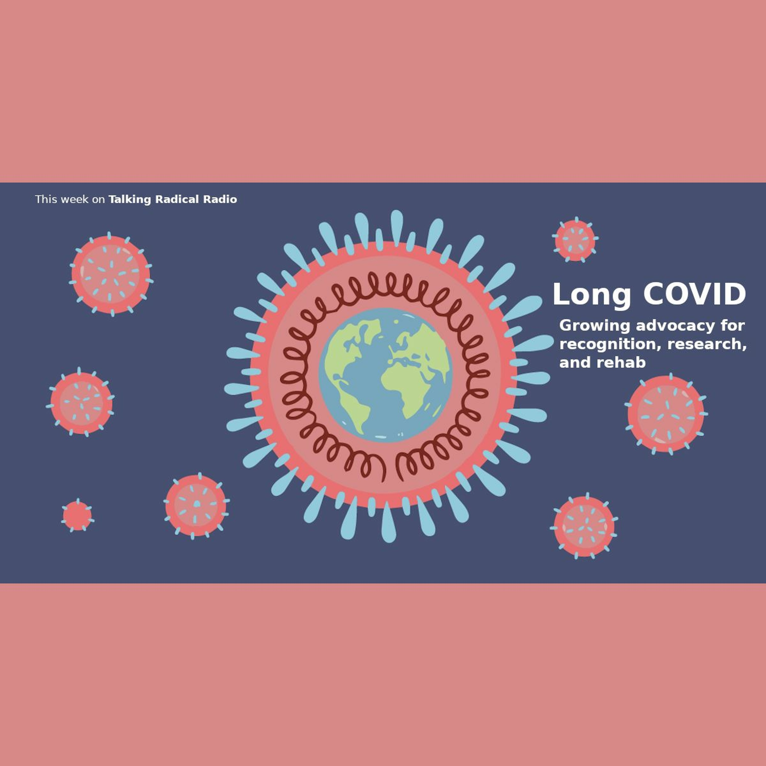 Long COVID: Growing advocacy for recognition, research, and rehab