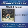 What A Savior (Medium Without Background Vocals [Performance Track])