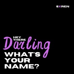 Hey There, Darling, What's Your Name?