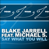 Blake Jarrell feat. Michael S. - Say What You Will (Instrumental Club Mix)