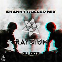 Goof Juice 007: RAYDIUM - Skanky Roller Mix